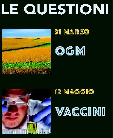 scienza ultima frontiera ogm vaccini